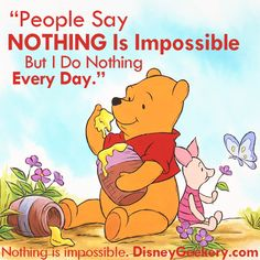 Nothing is impossible. Or is it? #disney #quote #winniethepooh