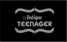Vintage or Antique Teenager?