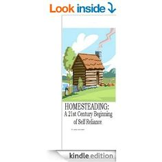 Amazon.com: HOMESTEADING: A 21st Century Beginning of Self Reliance eBook: Greg Pavlosky, Teri Pavlosky: Kindle Store