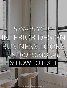 5 Ways Your Interior Design Business Looks Unprofessional