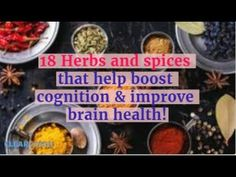 18 Herbs & Spices That Boost Cognition & Improve Brain Health - ClearCogni Brain Food, Brain Health, Spices, Herbs, Foods, Food Food, Herb, Spice