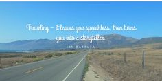 """#Citation : """" Travel - it leaves you speechless then turns you into a storyteller"""" - Ibn Battuta #quote #travel"""