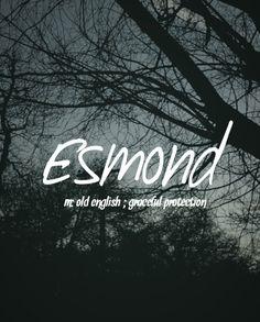 Esmond - unique and classy baby boy name!