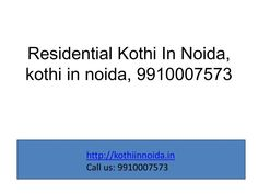 Prop World Realty are providing (09910007573) buy,sell,purchase residential property in noida, residential kothi for sale in noida