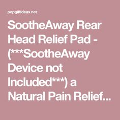 SootheAway Rear Head Relief Pad - (***SootheAway Device not Included***) a Natural Pain Relief Treatment for Migraine Headaches, Tension, Stress, Heat Stroke, Occipital Neuritis, Neck & Back Pain, and More