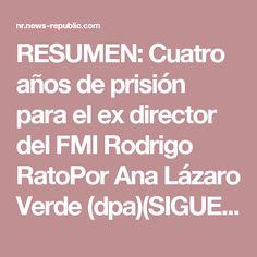 RESUMEN: Cuatro años de prisión para el ex director del FMI Rodrigo RatoPor Ana Lázaro Verde (dpa)(SIGUE SEMBLANZA)
