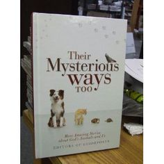 Their Mysterious Ways Too - More Amazing Stories About God's Animals and Us (Hardcover) http://www.amazon.com/dp/B005FSFD2C/?tag=wwwmoynulinfo-20 B005FSFD2C