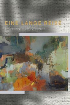 Quest Serie – Eine lange Reise, Gemälde 110 x 120 cm Quest, Kunst; Hochwertige handgemalte Gemälde – Unikate; Originale für Ihre premium Einrichtung kaufen; by Andrea Langensiepen – Künstlerin, Malerin, Abstrakte zeitgenössische KunstQuest series - A long journey, painting 110 x 120 cmQuest, art; High quality hand-painted paintings - unique pieces; Buy originals for your premium facility; by Andrea Langensiepen - artist, painter, abstract contemporary art Sand Art, Outdoor Art, Art Market, Urban Art, Graffiti, Street Art, Sculptures, Drawings, Illustration
