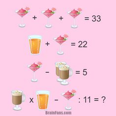 Brain teaser - Number And Math Puzzle - Riddle for genius - Solve this genius riddle. There is a juice, coffee and cocktail. Puzzle only for party lovers:) Math For Kids, Fun Math, Math Games, Logic Math, Logic Puzzles, Sistema Linear, Reto Mental, Mathematics Games, Brain Teasers Riddles