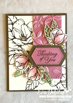 Good Morning Magnolia Thinking of You Card - I Love to Stamp Eva Dobilas, Canadian Stampin' Up Demonstrator Clay Stamps, Magnolia Stamps, Stampin Up Catalog, Stamping Up Cards, Pretty Cards, Sympathy Cards, Paper Cards, Creative Cards, Flower Cards