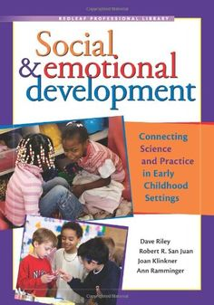 Social & Emotional Development: Connecting Science and Practice in Early Childhood Settings by Dave Riley  PhD http://www.amazon.com/dp/1933653302/ref=cm_sw_r_pi_dp_JGakub0BWRWJB