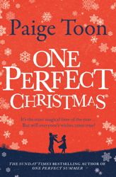 One Perfect Christmas - Paige Toon (Follow up to 'One Perfect Summer')