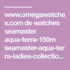 www.omegawatches.com de watches seamaster aqua-terra-150m seamaster-aqua-terra-ladies-collection product ?dclid=CPvCt77hvdcCFRMC0wodRk4Nmw
