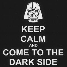 keep calm and be on the dark side | Be Calm Quotes