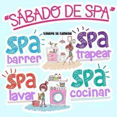 Sábado de Spa... Spa barrer... Spa trapear... Spa lavar... Spa cocinar