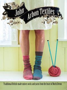 love John Arbon ethical wool and yarns as well as beautifully made wool socks - all from Devon and made from the fleeces of local sheep, spun and dyed using traditional craftsmanship and with care and consideration for the environment Jumper Knitting Pattern, Knitting Socks, Knitting Patterns Free, Hand Knitting, Alpaca Socks, Wool Socks, Dried Flower Wreaths, Sustainable Textiles, Diy Step By Step
