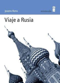 "Empezando este libro acorde al lugar ""Viaje a Rusia, de Joseph Roth"""