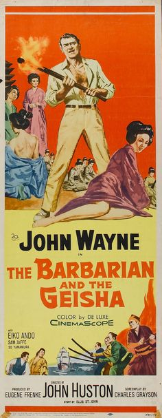 """The Barbarian and the Geisha"" (1958). Country: United States. Director: John Huston. Cast: John Wayne, Eiko Ando, Sam Jaffe, So Yamamura."
