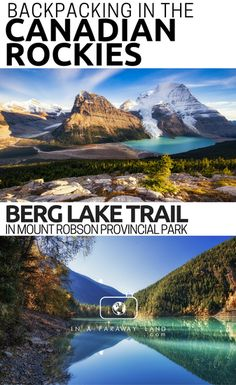 Detailed description of the Berg Lake Trail - one of the most famous multiday hikes in the Canadian Rockies. This guide will help you with planning the hike, booking the campsites and packing your bag for the hike.