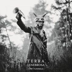 Terra Tenebrosa – The Tunnels (2011)