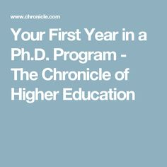 Your First Year in a Ph.D. Program - The Chronicle of Higher Education