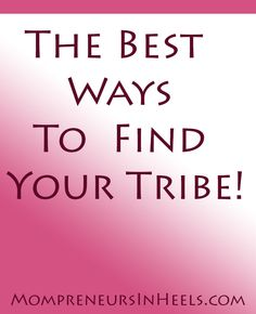 Who is your tribe and what can they do for you (or vice versa?) This podcast is all about the best ways to find your tribe.  Listen in mompreneurs and women in business!