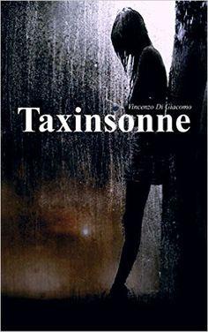 Taxinsonne eBook: Vincenzo Di Giacomo: Amazon.it: Kindle Store