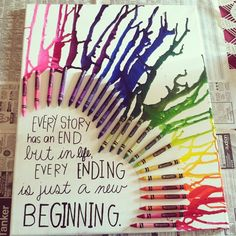 Every story has an end, but in life, every ending is just a new beginning.