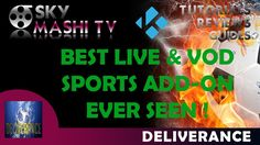 Deliverance - Amazing Live Sports & VoD Add-on !! Everthing i tested wor...
