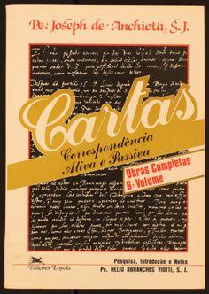 Cartas : correspondência ativa e passiva / José de Anchieta, S.J. 1984 http://absysnetweb.bbtk.ull.es/cgi-bin/abnetopac01?TITN=145834