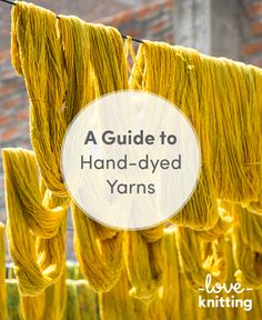 Learn how yarns are hand-dyed - knitting project suggestions for your hand-dyed yarns on the LoveKnitting blog.