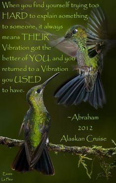 Their vibration .......Abraham-Hicks