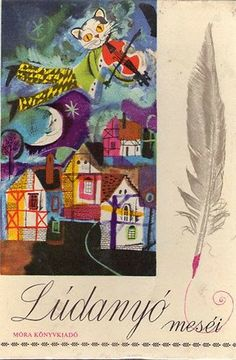 WÜRTZ ÁDÁM - - - Lúdanyó meséi - Múzeum Antikvárium - Würtz Ádám rajzaival Book Illustration, Illustrations, Childrens Books, Marvel, History, Drawings, Cover, Pictures, Painting