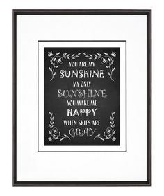 Another great find on #zulily! 'You Are My Sunshine' Chalkboard Print by BirdRow #zulilyfinds