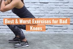 7 Best & Worst Exercises for Bad Knees ( P2 )