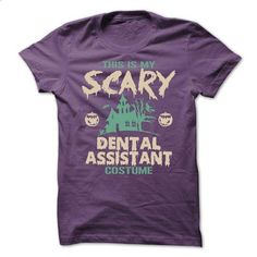 Dental Assistant - design t shirts #summer shirt #hoodies womens