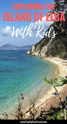 Exploring the Island of Elba with kids! Here is how we spent a week in Portoferraio with kids. | Family Travel | Travel with kids | Toddler Travel | #familytravel #toddlertravel #travelwithkids #italy #elbaisland