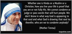 quote-whether-one-is-hindu-or-a-muslim-or-a-christian-how-you-live-your-life-is-proof-that-you-are-or-mother-teresa-285135.jpg 850×400 pixel...