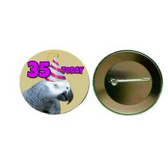 African Grey Parrot - '35 Today' 55mm Birthday Button Pin Badge (PG-0847)