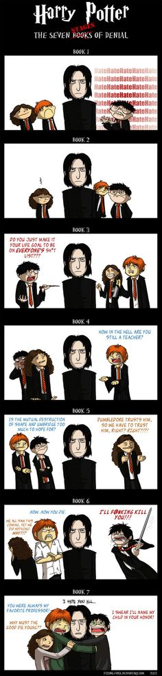 Harry Potter and Snape: The 7 Stages of Denial. Unless you've loved Snape from the beginning. Harry Potter World, Memes Do Harry Potter, Arte Do Harry Potter, Harry Potter Fandom, Harry Potter Timeline, Harry Potter Comics, Harry Potter Characters, Book Characters, Cartoon Characters
