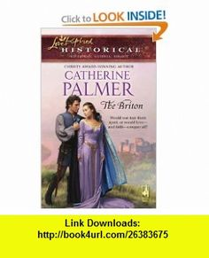 The Briton (Steeple Hill Love Inspired Historical #1) (9780373827817) Catherine Palmer , ISBN-10: 0373827814  , ISBN-13: 978-0373827817 ,  , tutorials , pdf , ebook , torrent , downloads , rapidshare , filesonic , hotfile , megaupload , fileserve