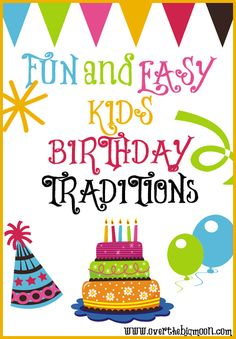 Fun Kids Birthday Traditions!! I love birthdays except for the part where my kids get so big so fast!