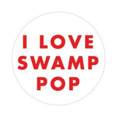 I Love Swamp Pop