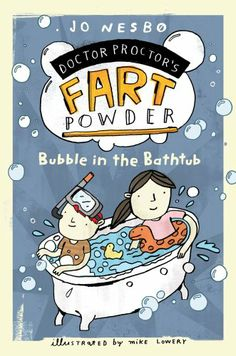 Dr. Proctor's Fart Powder: Bubble in the Bathtub by Jo Nesbo