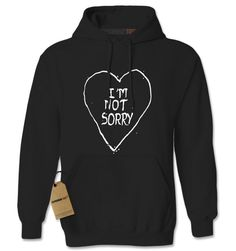 I'm Not Sorry Heart Adult Hoodie Sweatshirt