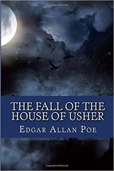 "the fall of the house by poe english literature essay A summary of ""the fall of the house of usher"" (1839) in edgar allan poe's poe's   perfect for acing essays, tests, and quizzes, as well as for writing lesson plans."