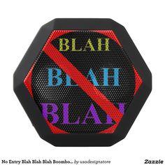 No Entry Blah Blah Blah Boombot Rex Speaker $79.95 http://www.zazzle.com/usadesignstore*