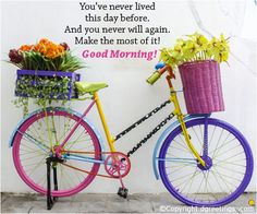 Make the most of this beautiful day – Good Morning! Thank you sweet Pam. Good Morning Cards, Good Morning Good Night, Good Morning Wishes, Morning Greeting, Good Morning Images, Old Bicycle, Bicycle Art, Bicycle Decor, Bicycle Rims