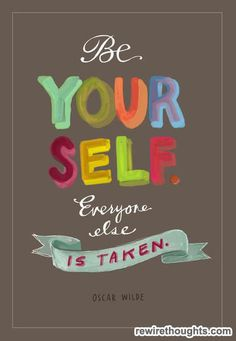 Be Yourself. Everyone Else Is Taken. #quotes #inspirational