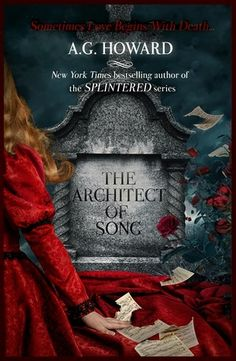 Cover Reveal: The Architect of Song (Haunted Hearts Legacy #1) by A.G. Howard -On sale August 15th 2016 -A lady imprisoned by deafness, an architect imprisoned by his past, and a ghost imprisoned within the petals of a flower -- intertwine in this love story that transcends life and death.   For most of her life, nineteen-year-old Juliet Emerline has subsisted – isolated by deafness – making hats in the solitude of her home.